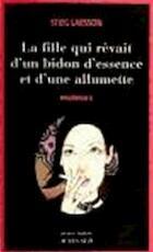 La fille qui rêvait d'un bidon d'essence et d'une allumette - Stieg Larsson (ISBN 9782742765010)