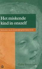 Het miskende kind in onszelf - Gaby Stroecken (ISBN 9789026924989)