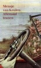 Allemaal tranen - Mensje van Keulen (ISBN 9789029524773)
