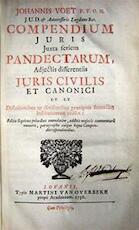 Compendium Juris Juxta seriem Pandectarum, Adjectis differentiis Juris Civilis et Canonici ut et Definitionibus ac divisionibus praecipus secundum Institutionum titulos