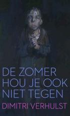 De zomer hou je ook niet tegen - Dimitri Verhulst (ISBN 9789059652743)