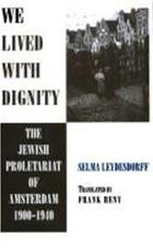 We lived with dignity - Selma Leydesdorff (ISBN 9780814323380)