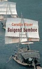 Buigend Bamboe - Carolijn Visser (ISBN 9789045700243)