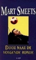Door naar de volgende ronde - Mart Smeets (ISBN 9789025407827)