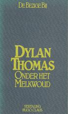 Onder het melkwoud - Dylan Thomas, Hugo Claus (ISBN 9789023444510)