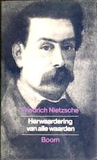 Herwaardering van alle waarden [De wil tot macht] - Friedrich Nietzsche (ISBN 9789060099643)