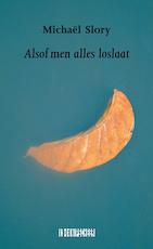 Alsof men alles loslaat - Michael Slory (ISBN 9789062659937)