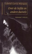 Over de liefde en andere duivels - Gabriel Garcia Márquez (ISBN 9789029068635)