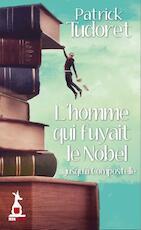 L'Homme qui fuyait le Nobel - Patrick Tudoret (ISBN 9782379130083)