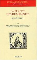 La France des humanistes. Hellénistes I - Maillard, Kecskeméti, Magnien, Portalier (ISBN 9782503509488)