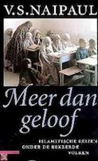 Meer dan geloof - V.S. Naipaul (ISBN 9789025424749)