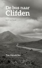 De bus naar Clifden - Ton Hendriks (ISBN 9789402186420)