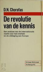 Revolutie van de kennis - D.N. Chorafas (ISBN 9789023412038)