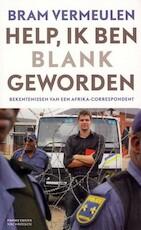 Help, ik ben blank geworden - Bram Vermeulen (ISBN 9789044613407)