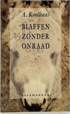 Blaffen zonder onraad - A. Koolhaas (ISBN 9789021497006)