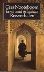 Een Avond in Isfahan - Cees Nooteboom (ISBN 9789029532860)