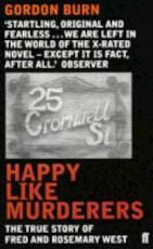 Happy Like Murderers - Gordon Burn (ISBN 9780571197576)