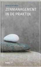 Zenmanagement in de praktijk - Rients Ritskes (ISBN 9789056701697)