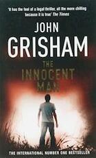 Innocent Man, The - John Grisham (ISBN 9780099493570)