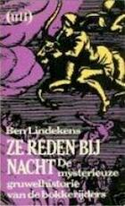 Ze reden bij nacht - Ben Lindekens (ISBN 9789021427713)