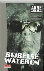 Bijbelse wateren - Arne Dahl (ISBN 9789044511116)