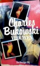 Vrouwen - Charles Bukowski (ISBN 9789023407911)