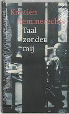 Taal zonder mij - Kristien Hemmerechts (ISBN 9789045009551)