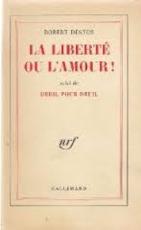 La Liberté ou l'amour - Robert Desnos