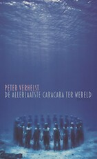 De allerlaatste caracara ter wereld - Peter Verhelst (ISBN 9789044620535)