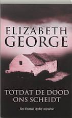 Totdat de dood ons scheidt - Elizabeth George (ISBN 9789022987193)