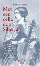 Met een cello door Siberie - Rene de Vries (ISBN 9789038924595)