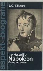 Lodewijk Napoleon - J.G. Kikkert (ISBN 9789059111349)