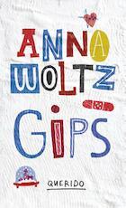 Gips - Anna Woltz (ISBN 9789045117829)