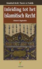 Inleiding tot het Islamitisch recht - A. Akgunduz (ISBN 9789081726412)