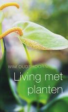 Living met planten - Wim Oudshoorn (ISBN 9789021580036)