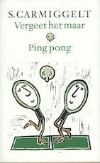 Vergeet het maar ; Ping pong - S. Carmiggelt