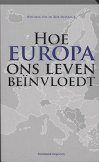 Hoe Europa ons leven be?nvloedt - H. Vos, Rob Heirbaut (ISBN 9789002223600)