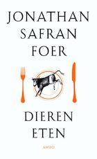 Dieren eten - Jonathan Safran Foer (ISBN 9789026322990)