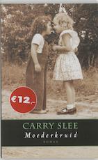 Moederkruid - Carry Slee (ISBN 9789044602456)
