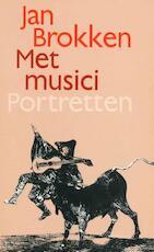 Met musici tien portretten - Jan Brokken