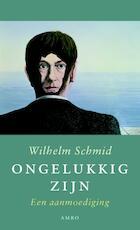 Ongelukkig zijn - Wilhelm Schmid (ISBN 9789026326738)