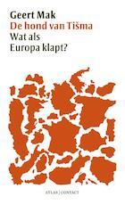 De hond van Tisma - Geert Mak (ISBN 9789025439231)