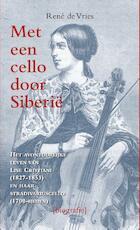 Met een cello door Siberië - René de Vries (ISBN 9789038924649)