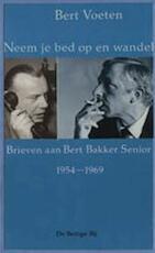 Neem je bed op en wandel - Bert Voeten, Bert Bakker, Marga Minco (ISBN 9789023433736)