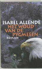 Het woud van de Pygmeeen - Isabel Allende (ISBN 9789028441798)