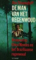 De man van het regenwoud - Alex Shoumatoff, Gerard Grasman (ISBN 9789060746639)