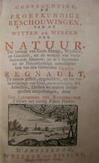 Godvruchtige, en Proefkundige Beschouwingen, van de Wetten en Werken der Natuur - [Deel 1 en 2] - Unknown