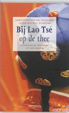 Bij Lao Tsé op de thee - Michel Dijkstra (ISBN 9789044613575)