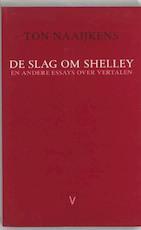 De slag om Shelley - T. Naaijkens (ISBN 9789075697544)
