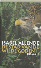 De stad van de wilde goden - Isabel Allende (ISBN 9789028419643)